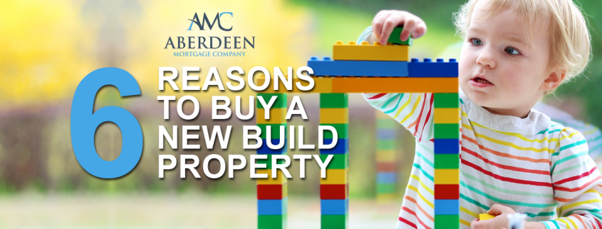 6 reasons to buy a new build property aberdeen mortgage for Mortgage to buy land